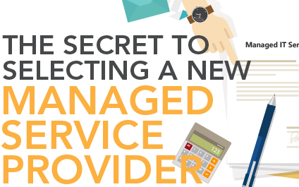 The Secret to Selecting a new MSP