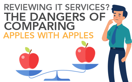Reviewing Your IT Services: Comparing Apples with Apples